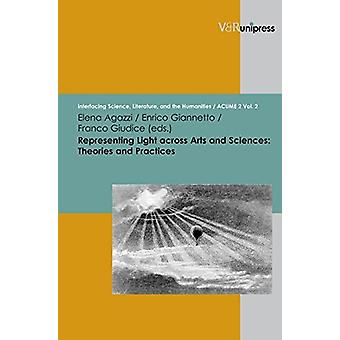 Representing Light across Arts and Sciences - Theories and Practices b