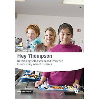 Hey Thompson - Developing Self Esteem and Resilience in Secondary Scho