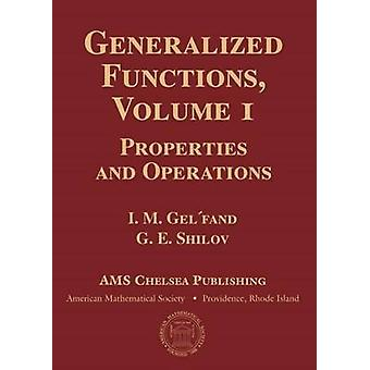 Generalized Functions - Properties and Operations - Volume 1 by I. M. G