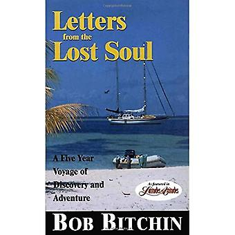 Letters from a Lost Soul: A Five Year Voyage of Discovery and Adventure
