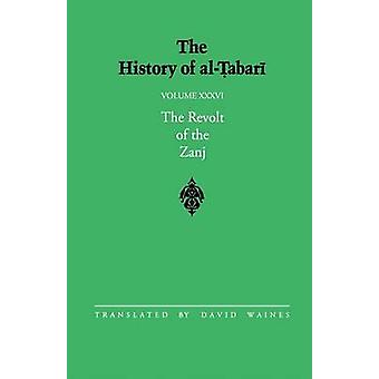 The History of al-Tabari - The Revolt of the Zanj A.D. 869-879/A.H. 25