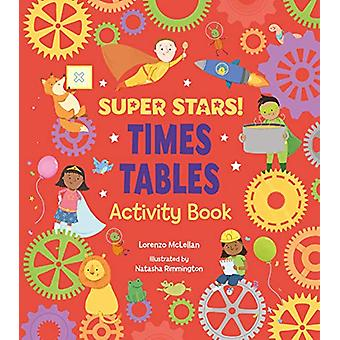 Super Stars! Times Tables Activity Book by Lorenzo McLellan - 9781788