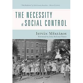 The Necessity of Social Control by Istvan Meszaros - 9781583675380 Bo