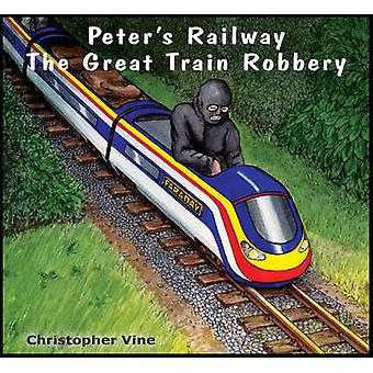 Peter's Railway the Great Train Robbery by Christopher G. C. Vine - 9