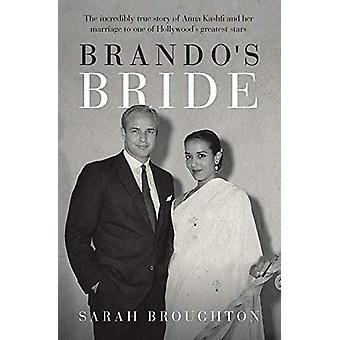 Brando's Bride - The incredibly true story of Anna Kashfi and her marr