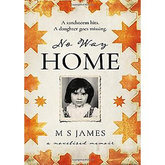 No Way Home - A Novelised Memoir by M S James - 9781838593094 Book