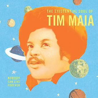 Tim Maia - Nobody Can Live Forever: Theexistential [Vinyl] USA import