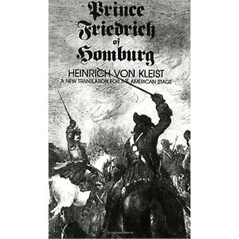 Prince Friedrich of Homburg - A New Translation for the American Stage