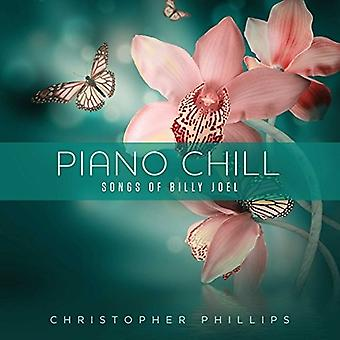 Christopher Phillips - Piano Chill: Songs of Billy Joel [CD] USA import