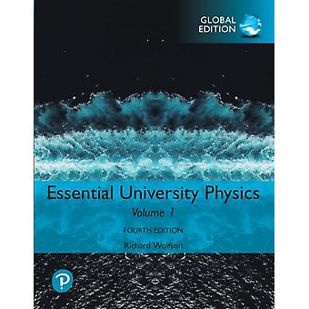 Essential University Physics Volume 1 Global Edition by Wolfson & Richard