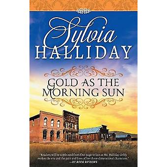 Gold as the Morning Sun by Sylvia Halliday - 9781682302187 Book
