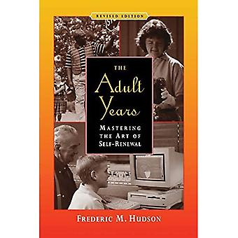 The Adult Years: Mastering the Art of SelfRenewal: Mastering the Art of Self-renewal