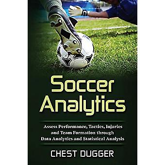 Soccer Analytics - Assess Performance - Tactics - Injuries and Team Fo