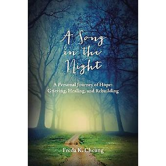 A Song in the Night - A Personal Journey of Hope - Grieving - Healing a
