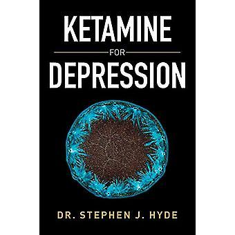 Ketamine for Depression by Dr Stephen J Hyde - 9781503509542 Book