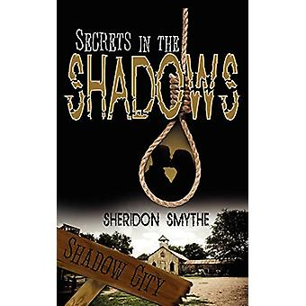 Secrets In The Shadows by Sheridon Smythe - 9781601541406 Book