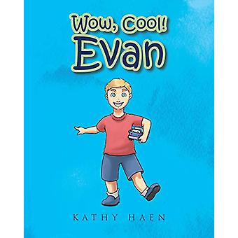 Wow - Cool! Evan by Kathy Haen - 9781635688634 Book