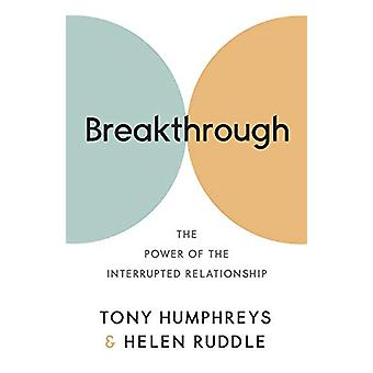 Breakthrough - The Power of the Interrupted Relationship by Dr Tony Hu