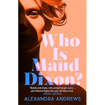 Who is Maud Dixon A wickedly twisty literary thriller and pure fun