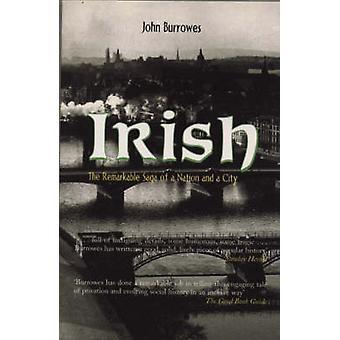 IrishThe Remarkable Saga of a Nation and a City