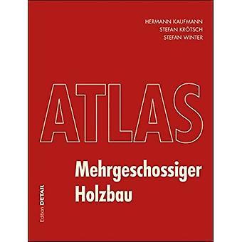 Atlas Mehrgeschossiger Holzbau by Hermann KaufmannStefan KroetschStefan Winter