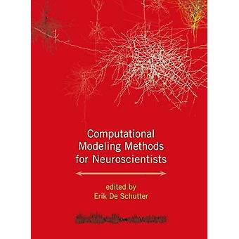 Computational Modeling Methods for Neuroscientists by Contributions by John Rinzel & Contributions by Bard Ermentrout & Contributions by Pablo Achard & Contributions by Werner Van Geit & Contributions by Gwendal Lemasson & Contributions by Upinder Bhalla