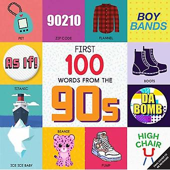 First 100 Words From the 90s by Steph LewSara Miller