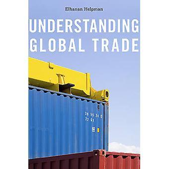 Understanding Global handel av Elhanan Helpman - 9780674060784 bok