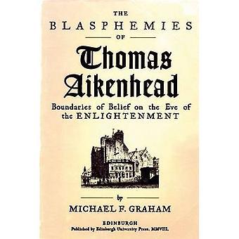 Le bestemmie di Thomas Aikenhead - confini della credenza alla vigilia