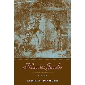 Harriet Jacobs - A Play by Lydia R. Diamond - Jean Fagan Yel - Megan S