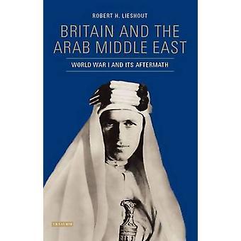 Groot-Brittannië en het Arabische Midden-Oosten - eerste Wereldoorlog en de nasleep daarvan door Ro