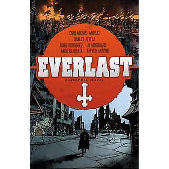 Everlast by Danijel Zezelj - J. K. Woodward - Trevor Hairsine - Robbi