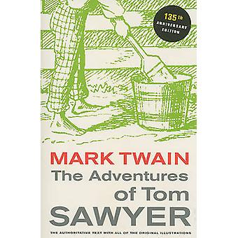 As aventuras de Tom Sawyer - com 135 Anniversary Edition (3ª revisada
