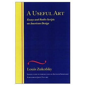 En användbar konst: Essäer och Radio skript på amerikansk Design (komplett kritiska handstilar av Louis Zukofsky)