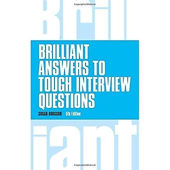 Brillants réponses aux Questions d'entrevue difficiles (affaires brillant)