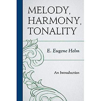 Melodie, Harmonie, Tonalität: Eine Einführung