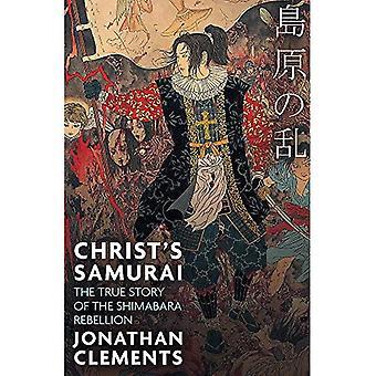 Christs Samurai: het ware verhaal van de Shimabara-opstand