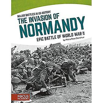 L'Invasion de la Normandie: une bataille épique de la seconde guerre mondiale (Major batailles en nous l'histoire)