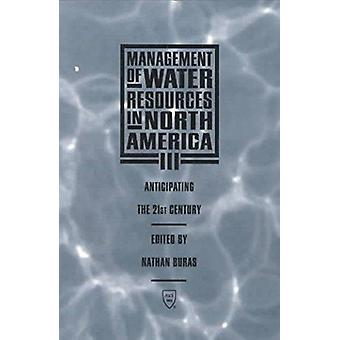 Management of Water Resources in North America III - Anticipating the