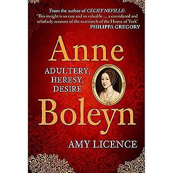Anne Boleyn: Adulterio, eresia, desiderio