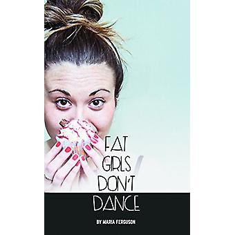 Meninas gordas não dançam por Maria Ferguson - livro 9781786821270