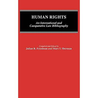 Human Rights An International and Comparative Law Bibliography by Friedman & Julian R.