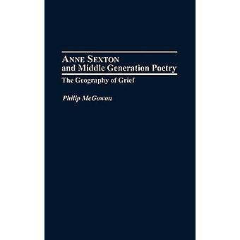 Anne Sexton y poesía de la generación del medio la geografía del dolor por McGowan y Felipe