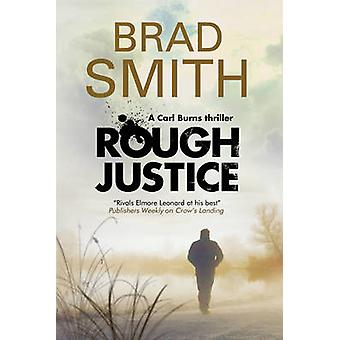 Rough Justice A new Canadian crime series by Smith & Brad