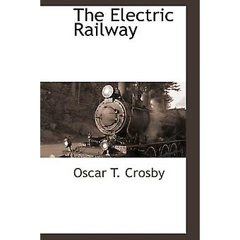 The Electric Railway by Crosby & Oscar T.