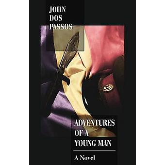 Adventures of a Young Man by John Dos Passos