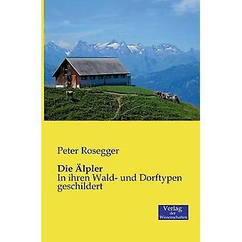 Die lpler by Rosegger & Peter