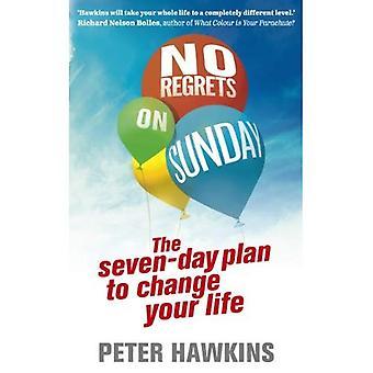 Geen betreurt op zondag: de Seven-Day Plan om uw leven te veranderen