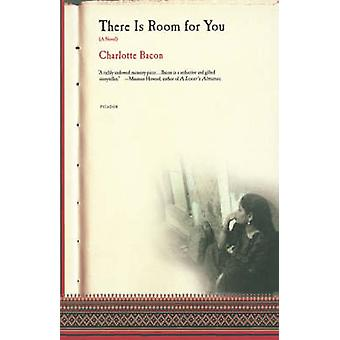 There Is Room for You by Charlotte Bacon - 9780312423841 Book