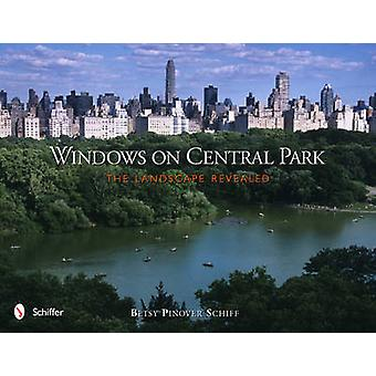 Windows on Central Park - The Landscape Revealed by Betsy Pinover Schi